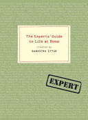 The Experts  Guide to Life at Home Book PDF