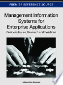 Management Information Systems for Enterprise Applications: Business Issues, Research and Solutions  : Business Issues, Research and Solutions