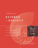 A History of Science in Society, Volume I