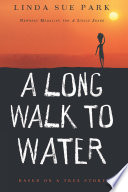 """A Long Walk to Water: Based on a True Story"" by Linda Sue Park, Ginger Knowlton"