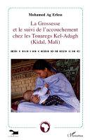 Pdf La grossesse et le suivi de l'accouchement chez les Touaregs Kel-Adagh (Kidal, Mali) Telecharger