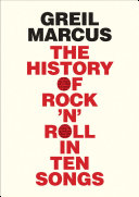 History of Rock  n  Roll in Ten Songs