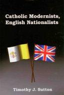 Catholic Modernists  English Nationalists