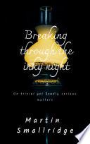 Breaking through the inky night