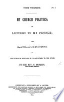 My Church Politics In Letters To My People With Special Reference To The Present Position Of The Church Of Scotland In Its Relations To The State Book PDF
