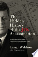 The hidden history of the JFK assassination : the definitive account of the most controversial crime