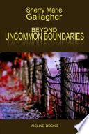 Beyond Uncommon Boundaries Book