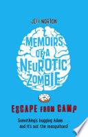 Memoirs of a Neurotic Zombie  Escape from Camp
