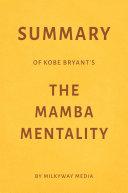 Summary of Kobe Bryant's The Mamba Mentality by Milkyway Media Pdf/ePub eBook