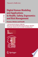 Digital Human Modeling and Applications in Health  Safety  Ergonomics and Risk Management  Posture  Motion and Health