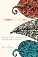 Nature's Burdens: Conservation and American Politics, The Reagan Era ...