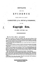 Extracts from the evidence taken before the select Commitee of the House of Commons on the copyright acts, in April and May 1818