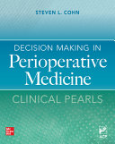 Decision Making in Perioperative Medicine: Clinical Pearls