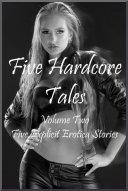 Five Hardcore Tales  Volume Two