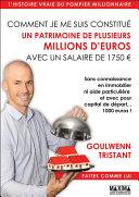 Comment je me suis constitué un patrimoine de plusieurs millions d'euros avec un salaire de 1750 euros Pdf/ePub eBook