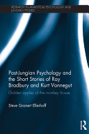 Post Jungian Psychology and the Short Stories of Ray Bradbury and Kurt Vonnegut