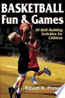Basketball Fun & Games