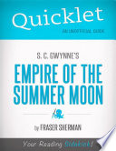 Quicklet on S  C  Gwynne s Empire of the Summer Moon  CliffsNotes like Book Summary