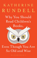 Why You Should Read Children s Books  Even Though You Are So Old and Wise
