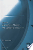 How to Measure and Manage Your Corporate Reputation