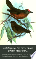 Catalogue Of The Birds In The British Museum Passeriformes Or Perching Birds Fringilliformes Pt I Containing The Families Dici Id Hirundinid Ampelid Mniotiltid And Motacillid By R B Sharpe