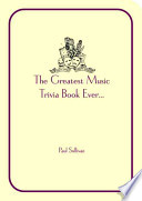 The Greatest Music Trivia Book Ever...