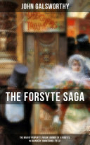 THE FORSYTE SAGA  The Man of Property  Indian Summer of a Forsyte  In Chancery  Awakening   To Let