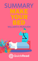 Make Your Bed by William H  McRaven  Summary
