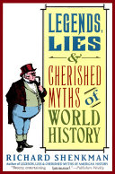 Legends, Lies & Cherished Myths of World History [Pdf/ePub] eBook