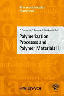 Polymerization Processes And Polymer Materials Ii Book PDF