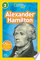 National Geographic Kids Readers  Alexander Hamilton  L3  Book