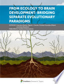 From Ecology to Brain Development  Bridging Separate Evolutionary Paradigms Book