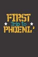 First Trip To Phoenix