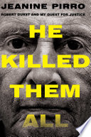 """""""He Killed Them All: Robert Durst and My Quest for Justice"""" by Jeanine Pirro"""
