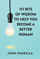 111 Bits of Wisdom to Help You Become a Better Human ebook