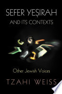 Sefer Yesirah  and Its Contexts