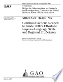 Military Training: Continued Actions Needed to Guide DoD's Efforts to Improve Language Skills and Regional Proficiency