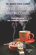 Coffee, Tobacco and Alcohol