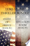 Luke Stone Thriller Bundle Oath Of Office 2 And Situation Room 3