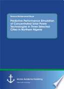 Predictive Performance Simulation of Concentrated Solar Power Technologies in Three Selected Cities in Northern Nigeria