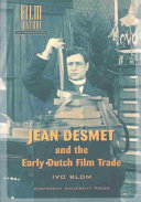 Jean Desmet and the Early Dutch Film Trade