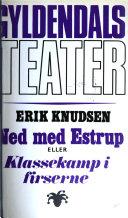 Ned med Estrup, eller, Klassekamp i firserne