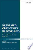 Reformed Orthodoxy in Scotland