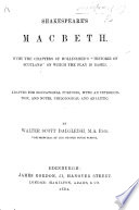 Shakespeare s Macbeth  With the chapters of Hollinshed s    Historie of Scotland     on which the play is based  Adapted for educational purposes  with an introduction  and notes  philological and analytic  by W  S  Dalgleish