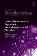 Linking Environmental Exposure to Neurodevelopmental Disorders Book