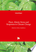 Plant  Abiotic Stress and Responses to Climate Change
