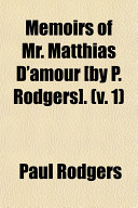 Memoirs of Mr. Matthias D'Amour [By P. Rodgers]