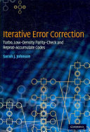 Iterative Error Correction: Turbo, Low-Density Parity-Check and ...