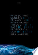 Protecting Genetic Privacy in Biobanking through Data Protection Law