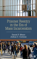 Prisoner Reentry in the Era of Mass Incarceration